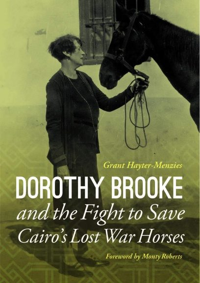Dorothy Brooke and the Fight to Save Cairo's Lost War Horses: book cover of US edition
